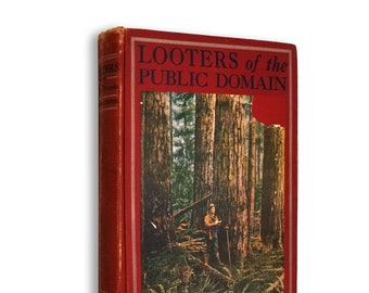 Looters of the Public Domain by Stephen A. Douglas Puter & Horace Stevens Hardcover 1908 Oregon Land Fraud, Corruption
