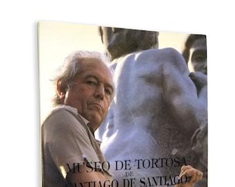 Santiago de Santiago: Museo al Aire Libre en Tortosa Art Catalog Madrid Spain Ca. 1991 Sculpture