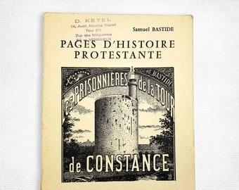 Les Prisonnieres de la Tour de Constance [Pages d'Histoire Protestante] by Samuel Bastide Ca. 1950s French Language Protestant History