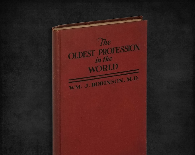 Oldest Profession in the World--Prostitution: Its Underlying Causes, Its Treatment & Its Future (for Private Circulation) Hardcover 1936