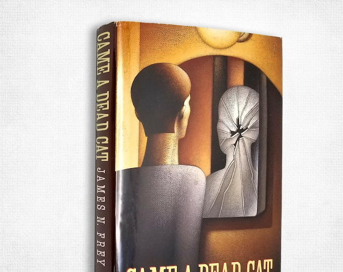 Came a Dead Cat by James N. Frey 1st Edition SIGNED Hardcover w/ Dust Jacket 1991 St. Martin's Press Mystery Ficiton