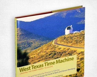 West Texas Time Machine: Creating the Hobby-Eberly Telescope Hardcover in Dust Jacket 1994 McDonald Observatory Construction Local TX