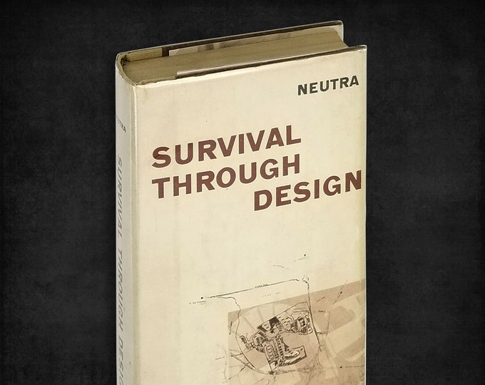 Survival Through Design by Richard Neutra 1st Edition Hardcover w/ Dust Jacket 1954 Oxford University Press - Architecture / Urban Planning