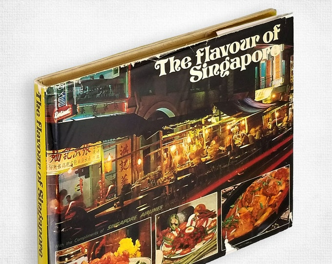 Vintage Asian Cookbook: The Flavour of Singapore Hardcover in Dust Jacket 1973 Chinese, Malay, Indonesian, Nonya, Indian