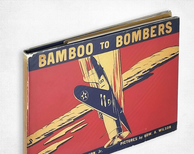 Bamboo to Bombers by Stanley Washburn, Jr. illustrated by Edward A. Wilson Hardcover w/ Dust Jacket 1941 Aviation Airplanes Transportation