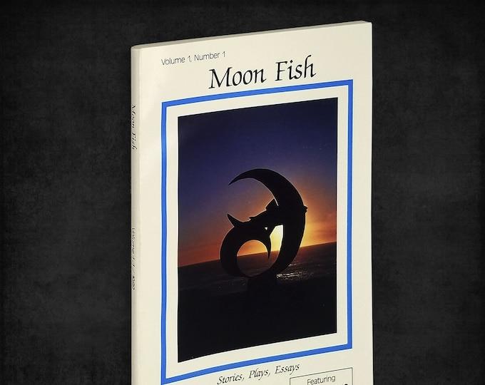 Moon Fish, Volume 1, Number 1 Lynn Jeffress (editor); Ken Kesey, Ken Babbs 1989 Oregon / Northwest Authors