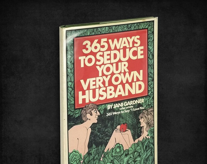 365 Ways to Seduce Your Very Own Husband by Jani Gardner illustrated by Dale Diesel 1st Printing Hardcover w/ Dust Jacket 1972