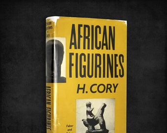 African Figurines: Their Ceremonial Use in Puberty Rites in Tanganyika by H. Cory Hardcover w/ Dust Jacket 1956 Faber & Faber London