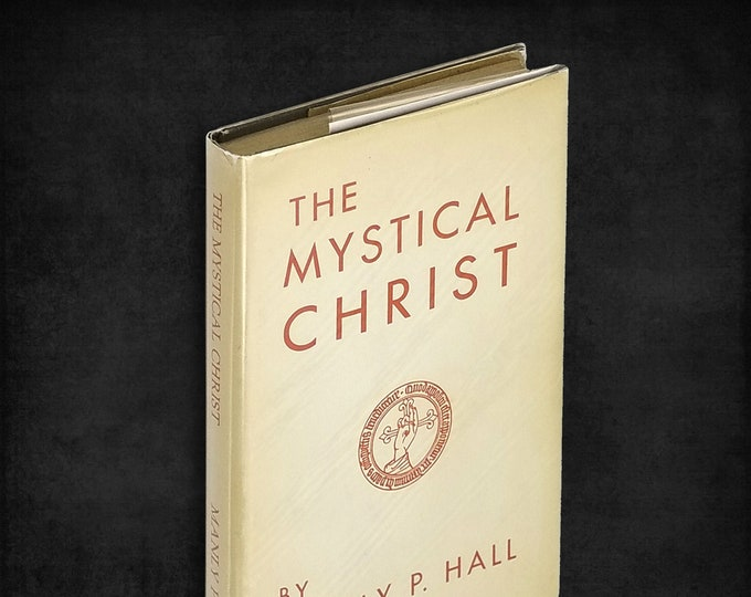 The Mystical Christ: Religion as a Personal Spiritual Experience by Manly P. Hall Hardcover in Dust Jacket 1956