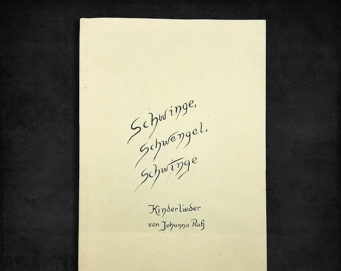 Schwinge, Schwingel, Schwinge: Kinderlieder by Johanna Russ 1965 Waldorf Schools Education - Steiner - Music Book - German Language
