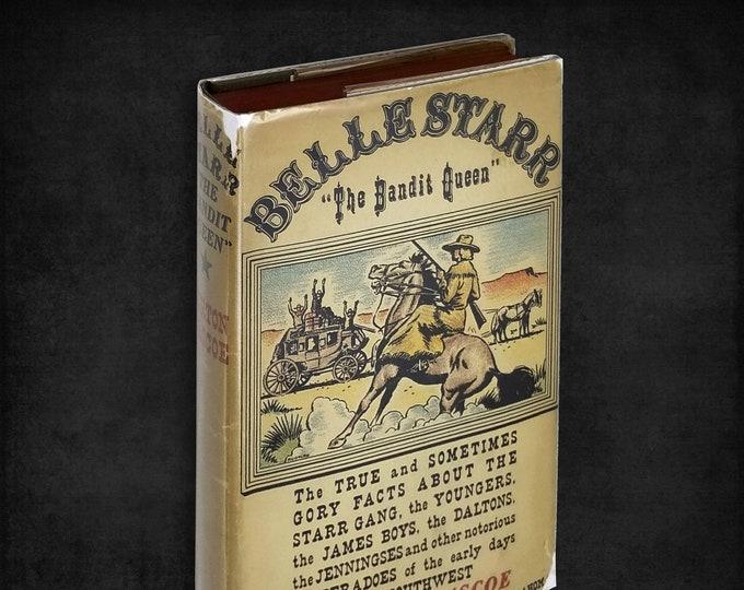 "Belle Star ""The Bandit Queen"" by Burton Rascoe 1st Edition Hardcover w/ Dust Jacket 1941 Random House"