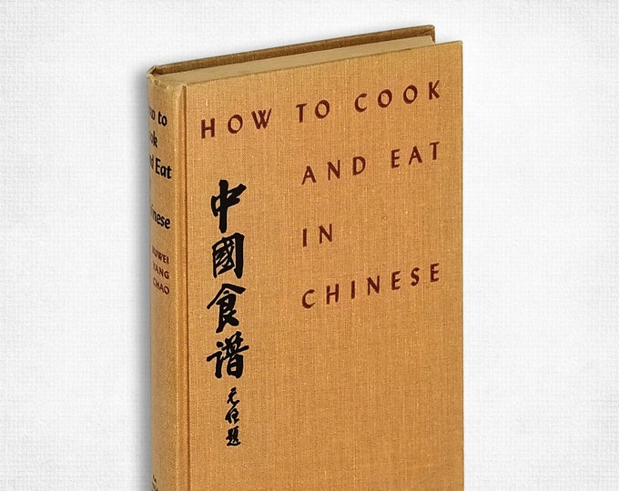 How to Cook and Eat in Chinese by Buwei Yang Chao Hardcover 1963 John Day