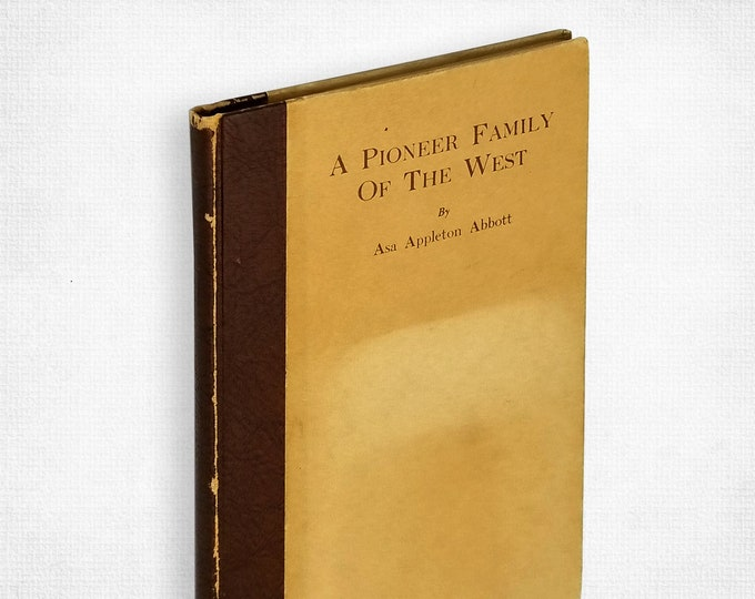 A Pioneer Family of the West by Asa Appleton Abbott Hardcover 1926 Missouri & Ohio Family Histories