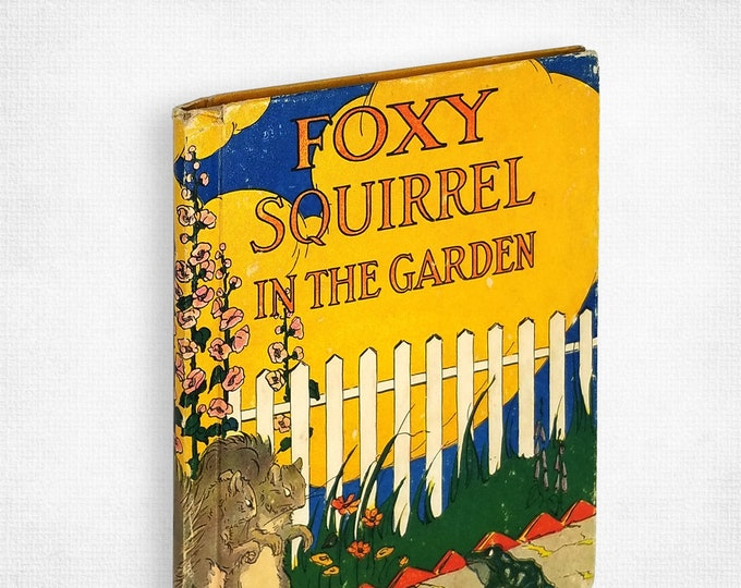 Vintage Children's Book: Foxy Squirrel in the Garden by Clara Ingram Judson illustrated by Frances Beem 1933 Rand McNally & Company