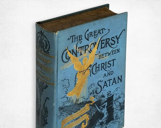 The Great Controversy Between Christ and Satan During the Christian Dispensation by Mrs. E.G. White Hardcover 1907