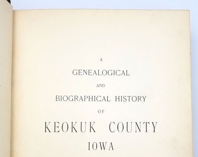 A Genealogical and Biographical History of Keokuk County, Iowa 1903 Pioneers - Local History