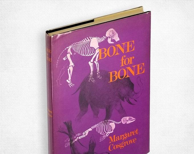 Bone for Bone by Margaret Cosgrove 1st Edition Hardcover in Dust Jacket 1969 Biology Anatomy Vertebrates YA Juvenile Non Fiction