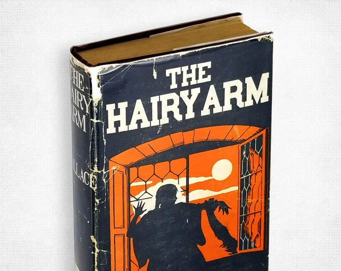 Vintage Mystery: The Hairy Arm by Edgar Wallace Hardcover in Dust Jacket 1925 A.L. Burt Company
