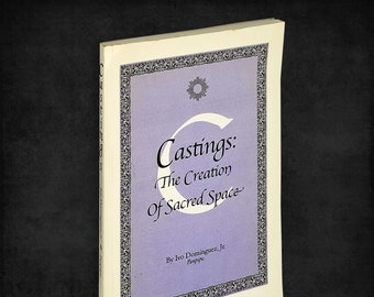 Castings: The Creation of Sacred Space by Ivo Dominguez, Jr. 1996 SapFire Wicca Magick