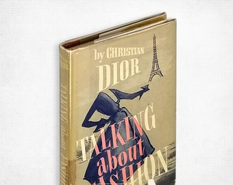 Talking about Fashion by Christian Dior 1st Edition Hardcover in Dust Jacket 1954 G.P. Putnam's Sons