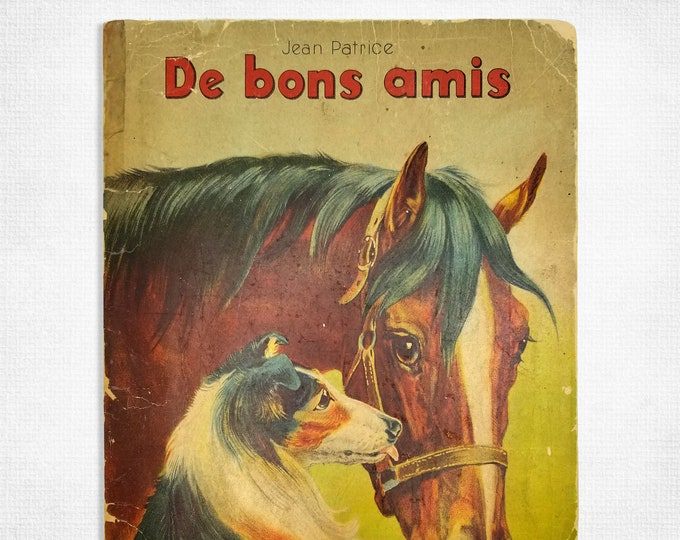 Vintage French Children's Book: De bons amis by Jean Patrice ca. 1930 Animals Picture Book