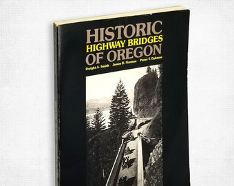 Historic Highway Bridges of Oregon 1989 Oregon Historical Society Press