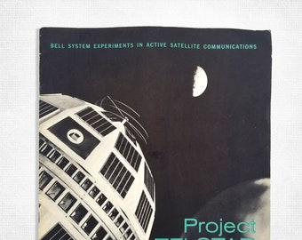 Vintage Space Ephemera: Project Telstar - Bell System Experiments in Active Satellite Communications 1962