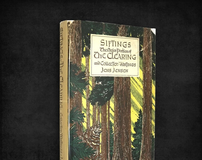 Siftings, The Major Portion of The Clearing, and Collected Writings by Jens Jensen Hardcover w/ Dust Jacket 1956 Landscape Architect