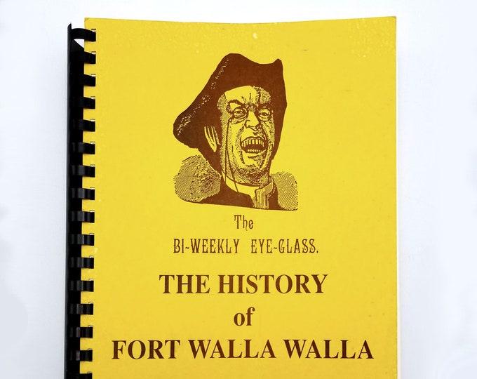 The History of Fort Walla Walla: The Bi-Weekly Eye-Glass by Charles F. Smith 1990 Newspaper Washington (WA) State