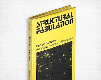 Structural Fabulation: An Essay on Fiction of the Future by Robert Scholes Hardcover in Dust Jacket 1975 Literary Cricism