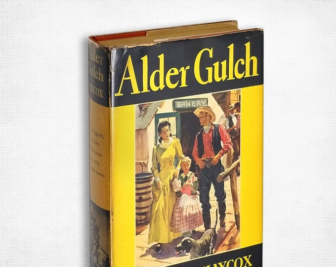 Vintage Western: Alder Gulch by Ernest Haycox 1st Edition Hardcover w/ Dust Jacket 1942 Little Brown & Co.