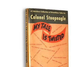 My Tale is Twisted! or The Storal to the Mory by Colonel Stoopnagle (Frederick Taylor) Hardcover w/ Dust Jacket 1947 Humor