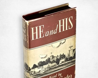 He and His by Reginald Carter Hardcover in Dust Jacket 1940 Reynal & Hitchcock - Victorian Era - Blackmail - Vintage Fiction