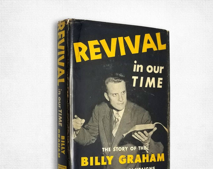 Revival in Our Time: Story of the Billy Graham Evangelistic Campaigns SIGNED Hardcover in Dust Jacket 1950 Historic Portland Crusade