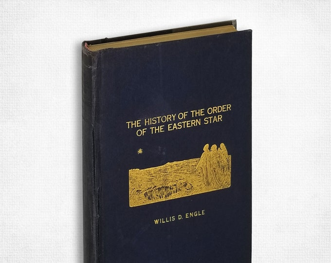 The History of the Order of the Eastern Star by Willis D. Engle Hardcover 1912 Freemasons History Antique