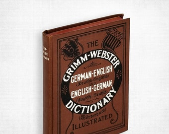 Antique Reference: The Grimm-Webster German-English and English-German Dictionary Hardcover 1897 Brothers Grimm Noah Webster