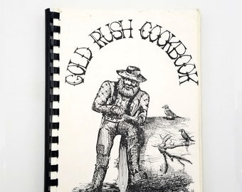 Gold Rush Cookbook [Valdez, Alaska] 1976 Gold Rush Days Celebration - AK - Vintage Local Cookbook
