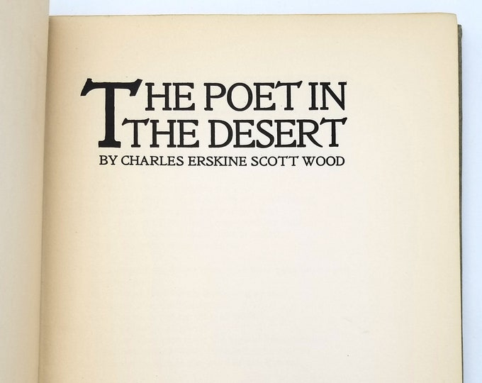 Antique Poetry: The Poet in the Desert Limited Edition Hardcover 1915 by Charles Erskine Scott Wood - Dialogue with Truth - Oregon