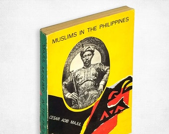 Muslims in the Philippines by Cesar Adib Majul 1973 Islam History Asia