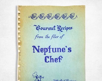 Gourmet Recipes from the Files of Neptune's Chef: Seafood Recipes Coos Bay Oregon Cookbook 1970 Lalah Snyder