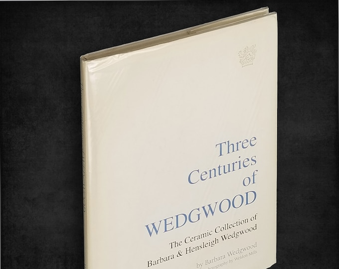 Three Centuries of Wedgwood: The Ceramic Collection of Barbara & Hensleigh Wedgwood SIGNED Hardcover in Dust Jacket 1993 Pottery Ceramics