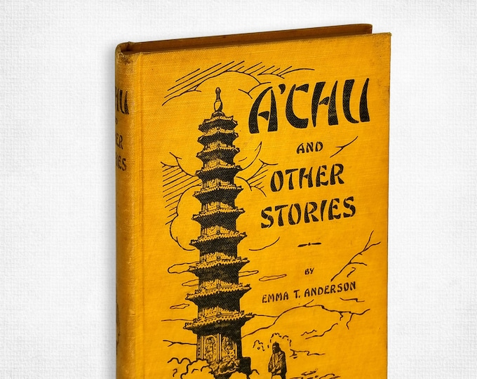 Vintage China Travelogue: A'chu and Other Stories by Emma T. Anderson Hardcover 1920 Review & Herald