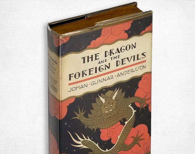 The Dragon and the Foreign Devils by Johan Gunnar Andersson 1st Edition Hardcover w/ Dust Jacket 1928 China Travel Culture