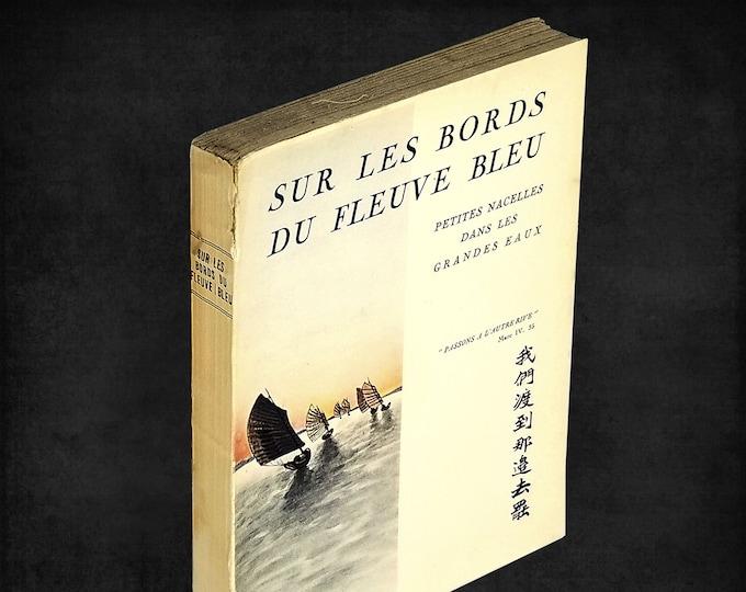 Sur Les Bords du Fleuve Bleu Recits d'experiences missionnaires en Chine 1931 Christian Missionaries China - French Language