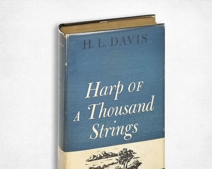 Vintage Western: Harp of a Thousand Strings by H.L. Davis 1st Edition Hardcover w/ Dust Jacket 1947 William Morrow & Co.