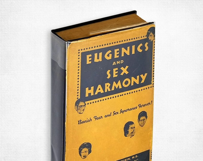Eugenics & Sex Harmony: The Sexes, Their Relations and Problems by Herman H. Rubin, M.D. Hardcover 1943