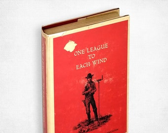 One League to Each Wind: Accounts of Early Surveying in Texas Hardcover in Dust Jacket Ca. 1973 Pioneers Construction Building
