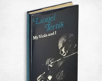 My Viola and I: A Complete Autobiography by Lionel Tertis Hardcover in Dust Jacket 1975 Crescendo Publishing Company Music/Musician