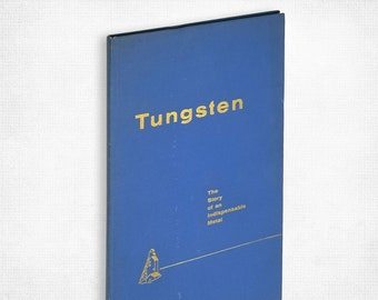 Tungsten: The Story of an Indispensable Metal by Mildred Gwin Andrews Hardcover 1955 Industry Military