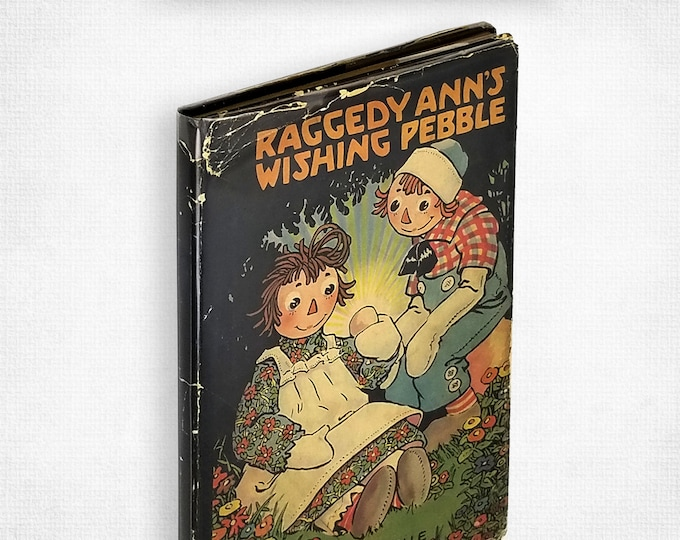 Vintage Children's Book: Raggedy Ann's Wishing Pebble by Johnny Gruelle Hardcover in Dust Jacket 1925 M.A. Donohue